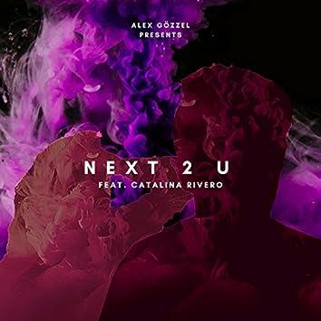 Next 2 U (feat. Catalina Rivero)