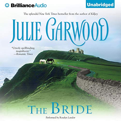 The Bride                   By:                                                                                                                                 Julie Garwood                               Narrated by:                                                                                                                                 Rosalyn Landor                      Length: 12 hrs and 26 mins     55 ratings     Overall 4.4