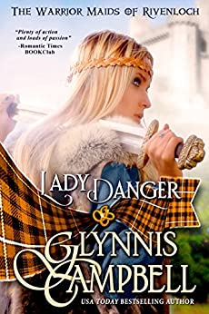Lady Danger (The Warrior Maids of Rivenloch Book 1) by [Glynnis Campbell]