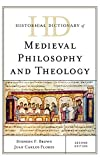 Historical Dictionary of Medieval Philosophy and Theology (Historical Dictionaries of Religions, Philosophies, and Movements Series)