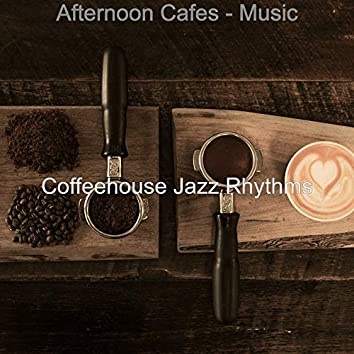 Afternoon Cafes - Music