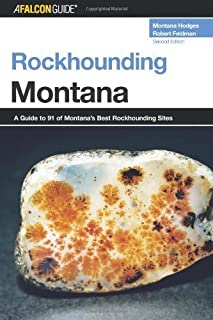 Rockhounding Montana, 2nd: A Guide to 91 of Montana's Best Rockhounding Sites (Rockhounding Series)