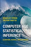 Computer Age Statistical Inference: Algorithms, Evidence, and Data Science (Institute of Mathematical Statistics Monographs Book 5) (English Edition)