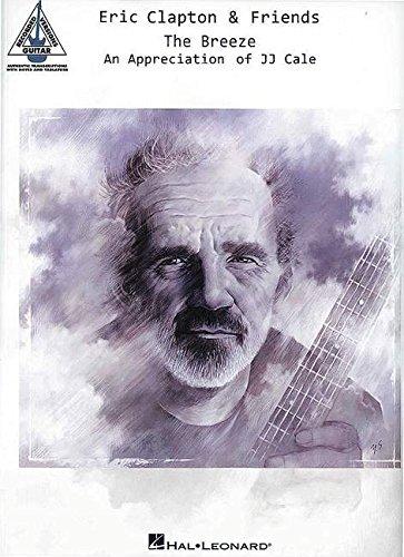 Eric Clapton & Friends: The Breeze - Jj Cale Gtr Rec Vers Gtr Tab Bk: Noten, Songbook für Gitarre: An Appreciation of Jj Cale