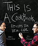 This is a Cookbook: Recipes For Real Life