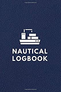 Nautical logbook: boaters journal, trip log for your ship with detailed interior (port information, weather conditions, se...