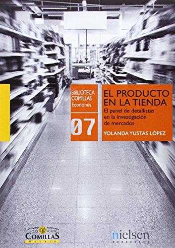 El producto en la tienda : el panel de detallistas en la investigación de mercados (Biblioteca Comillas, Economía, Band 7)