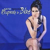 Rhapsody in Blue by Katie Mahan (2013-06-14)