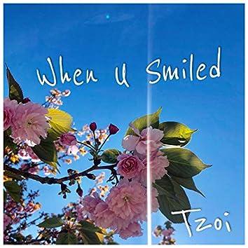 When U Smiled