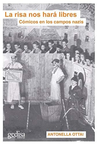La Risa Nos hará Libres: Cómicos en los campos nazis: 000140 (Libertad y cambio)