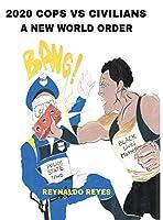 """2020 Cops Vs Civilians """"a New World Order"""": 2020 Cops Vs Civilians """"a New World Order"""""""