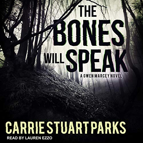 The Bones Will Speak: A Gwen Marcey Novel, Book 2
