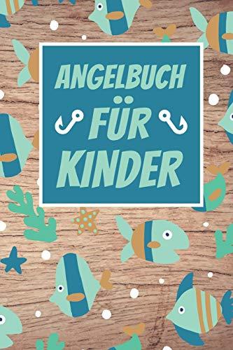 Angelbuch für Kinder: Hübsches Angler Logbuch zum Erfassen der Fänge | Perfekt für kleine Kinder | DIN A5 | 120 Seiten