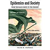 Epidemics and Society: From the Black Death to the Present (The Open Yale Courses Series) (English Edition)