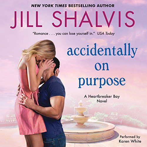 Accidentally on Purpose     A Heartbreaker Bay Novel              By:                                                                                                                                 Jill Shalvis                               Narrated by:                                                                                                                                 Karen White                      Length: 9 hrs and 33 mins     2 ratings     Overall 4.5