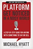 Platform: Get Noticed in a Noisy World