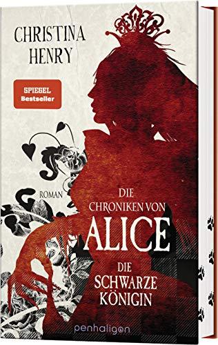 Die Chroniken von Alice - Die Schwarze Königin: Roman (Die Dunklen Chroniken, Band 2)