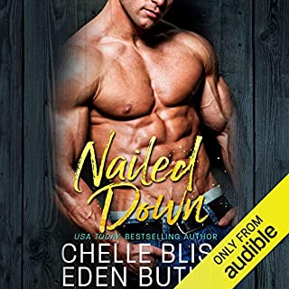 Nailed Down                   By:                                                                                                                                 Chelle Bliss,                                                                                        Eden Butler                               Narrated by:                                                                                                                                 CJ Bloom,                                                                                        Lance Greenfield                      Length: 5 hrs and 44 mins     3 ratings     Overall 4.0