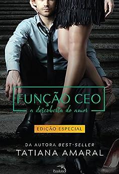 Função CEO : A Descoberta do Amor - Série Função CEO por [Tatiana Amaral]