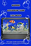 Marine Aquarium Tank Log Book: Blue Daily record keeping for a year, water parameters, dosing, observations and more for the smooth running and care of a marine saltwater aquarium tank