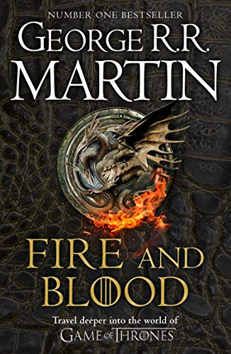 Fire and Blood: 300 Years Before A Game of Thrones (A Targaryen History) (A Song of Ice and Fire) (English Edition)