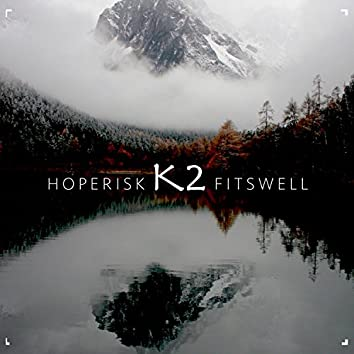 K2 (feat. Fitswell)