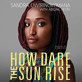 How Dare the Sun Rise     Memoirs of a War Child              Auteur(s):                                                                                                                                 Sandra Uwiringiyimana,                                                                                        Abigail Pesta                               Narrateur(s):                                                                                                                                 Sandra Uwiringiyimana                      Durée: 6 h et 25 min     3 évaluations     Au global 4,7