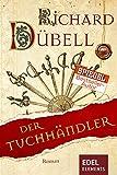 Der Tuchhändler: Historischer Roman (Peter Bernward 1)