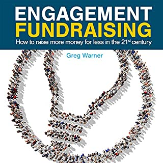 Engagement Fundraising: How to Raise More Money for Less in the 21st Century audiobook cover art