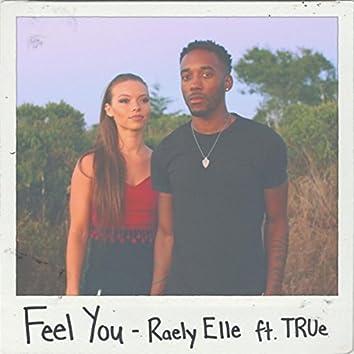 Feel You (feat. True)