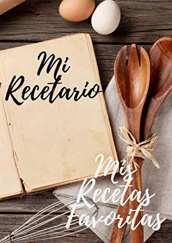 Mi Recetario - Mis Recetas Favoritas: Cuaderno de cocina en blanco, personalizado, para escribir hasta 100 recetas, incluye indice, formato grande