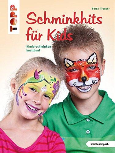Schminkhits für Kids: Kinderschminken knallbunt (kreativ.kompakt.)
