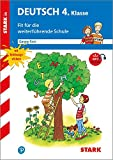 STARK Training Grundschule - Deutsch 4. Klasse - Fit für die weiterführende Schule