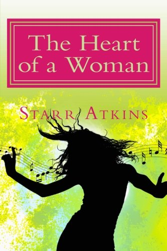 Book: The Heart of a Woman - A Collection of Poems Documenting The Journey by Starr Atkins