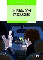 In fuga con l'assassino. Italiano lingua straniera Livello A2/B1. Con CD Audio