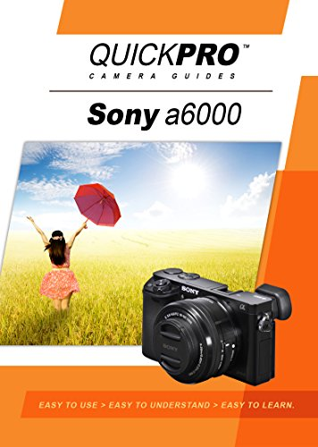 Sony A6000 Instructional DVD by QuickPro Camera Guides