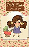 Doll Kids Notebook: Journal and Notebook for Boys & Girls - Composition Size (5x8) With Lined and Blank Pages, Perfect for Journal