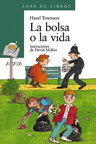 La bolsa o la vida (Literatura Infantil (6-11 Años) - Sopa De Libros)