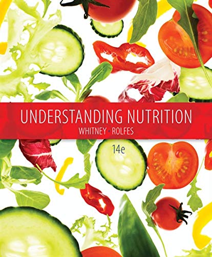 Compare Textbook Prices for Understanding Nutrition 14 Edition ISBN 9781285874340 by Whitney, Eleanor Noss,Rolfes, Sharon Rady