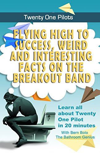 Twenty One Pilots: Flying High to Success, Weird and Interesting Facts on the Breakout Band! (English Edition)