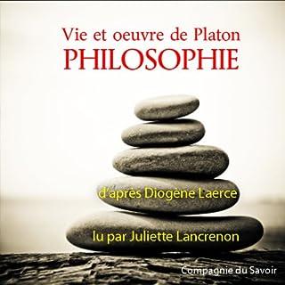 Vie et œuvre de Platon                   De :                                                                                                                                 Diogène Laerce                               Lu par :                                                                                                                                 Juliette Lancrenon                      Durée : 1 h et 18 min     3 notations     Global 2,3