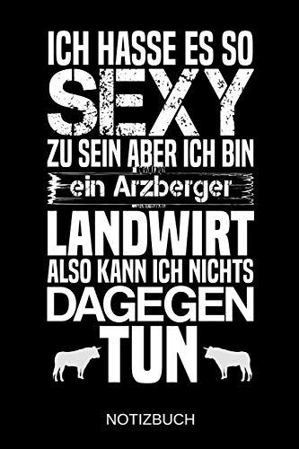 Ich hasse es so sexy zu sein aber ich bin ein Arzberger Landwirt also kann ich nichts dagegen tun: A5 Notizbuch | Liniert 120 Seiten | ... | Ostern | Vatertag | Muttertag | Namenstag