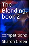 The Blending, book 2: competitions