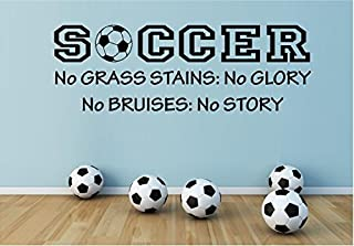 "Soccer No Grass Stains No Glory No Bruises No Story Vinyl Wall Decal 6""x18"" Wall Decal Sticker Boys Room Sports Ball"