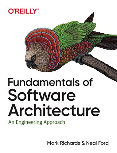 Compare Textbook Prices for Fundamentals of Software Architecture: An Engineering Approach 1 Edition ISBN 9781492043454 by Richards, Mark,Ford, Neal