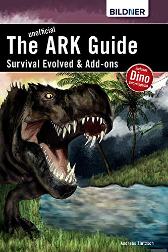 The unofficial ARK Guide: Survival Evolved & Add-ons