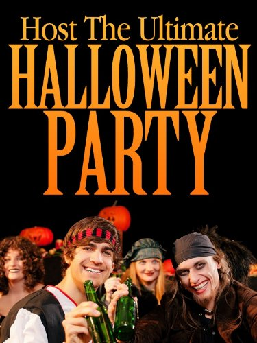 Host The Ultimate Halloween Party: Low Cost Scary Tips, Tricks, And Ideas For Your Halloween Party (English Edition)