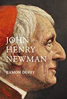 John Henry Newman: A Very Brief History