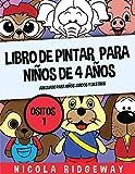 Libro de pintar para niños de 4 años (Ositos 1): Este libro contiene 40 láminas para colorear. Este libro ayudará a los niños pequeños a desarrollar ... finas (17) (Libros de Pintar Para Niños)
