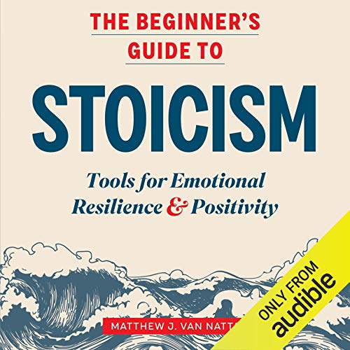 The Beginner's Guide to Stoicism Audiobook By Matthew J. Van Natta cover art